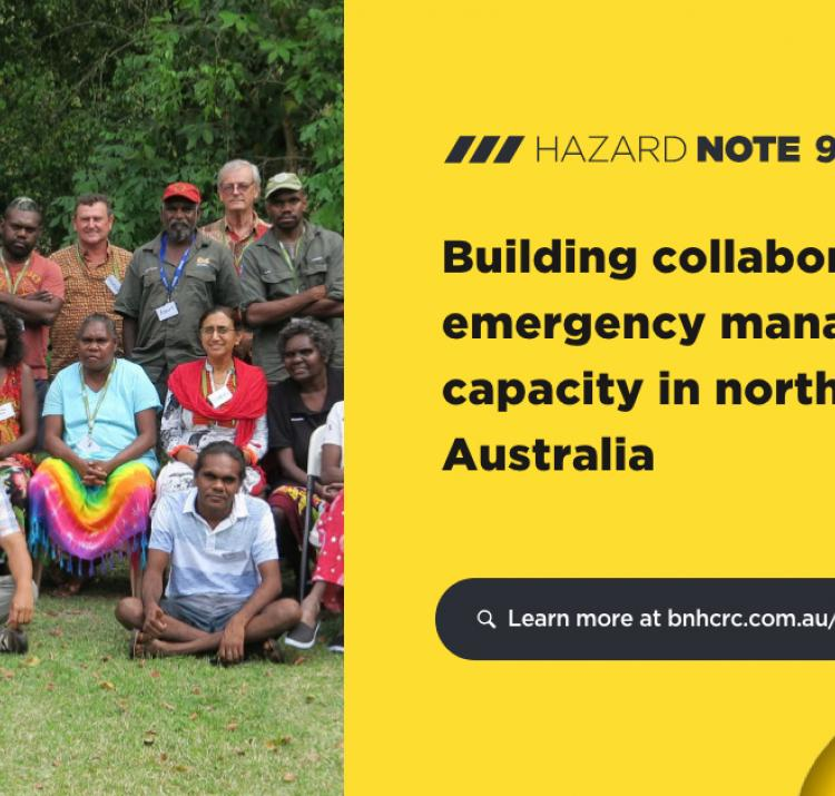 Hazard Note 94 presents research that used consultation and respect to empower Indigenous communities by enhancing capability to better understand emergency management procedures. Photo: Charles Darwin University.