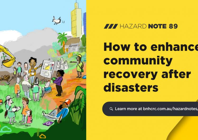 Hazard Note 89 – How to enhance community recovery after disasters