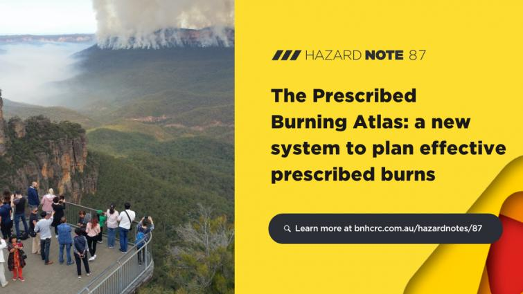 Hazard Note 87 – The Prescribed Burning Atlas: a new system to plan effective prescribed burns