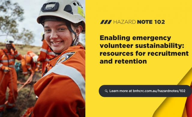 Hazard Note 102 – Enabling emergency volunteer sustainability: resources for recruitment and retention