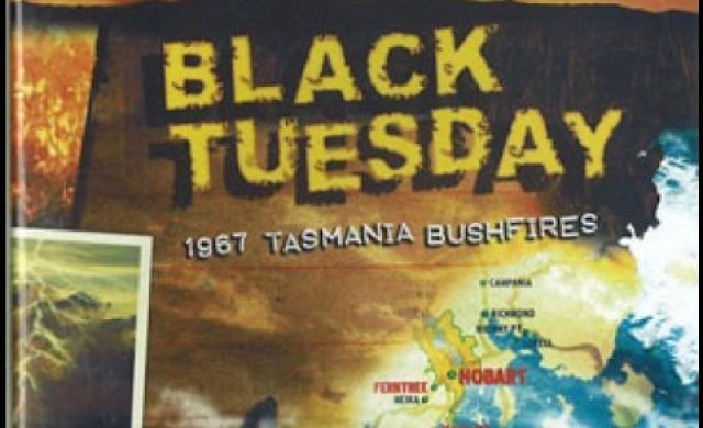 Black Tuesday - 1967 Tasmania bushfires