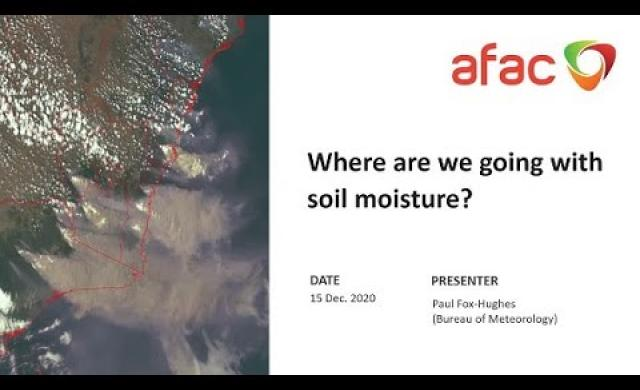 AFAC Webinar 'Where are we going with soil moisture' 2020 12 15