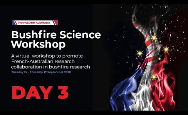 France Australia Bushfire Workshop: Opportunities for collaboration (day 3 of 3)