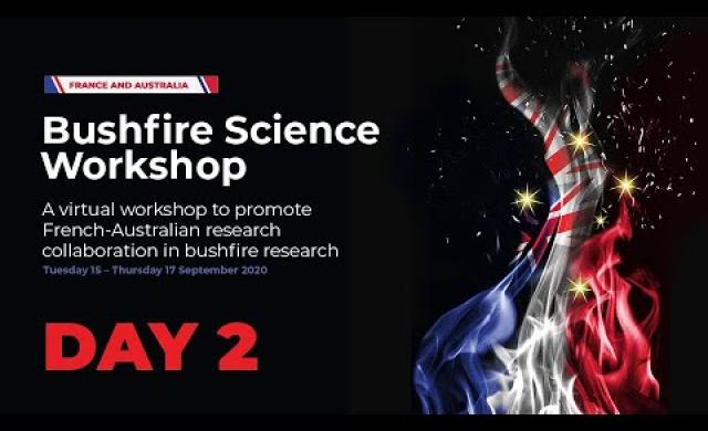 France Australia Bushfire Workshop: Risk reduction and new challenges (day 2 of 3)