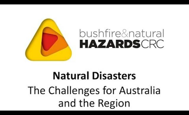 Natural Disasters - the challenges for Australia and the region (highlights)